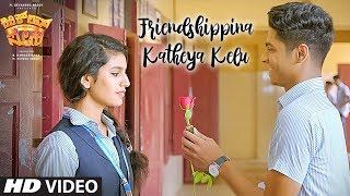 Friendshippina Katheya Kelu Video Song | Kirik Love Story Video Songs | Priya Varrier, Roshan Abdul