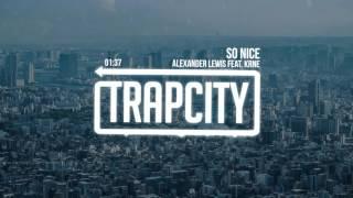 Alexander Lewis - So Nice (feat. KRANE)