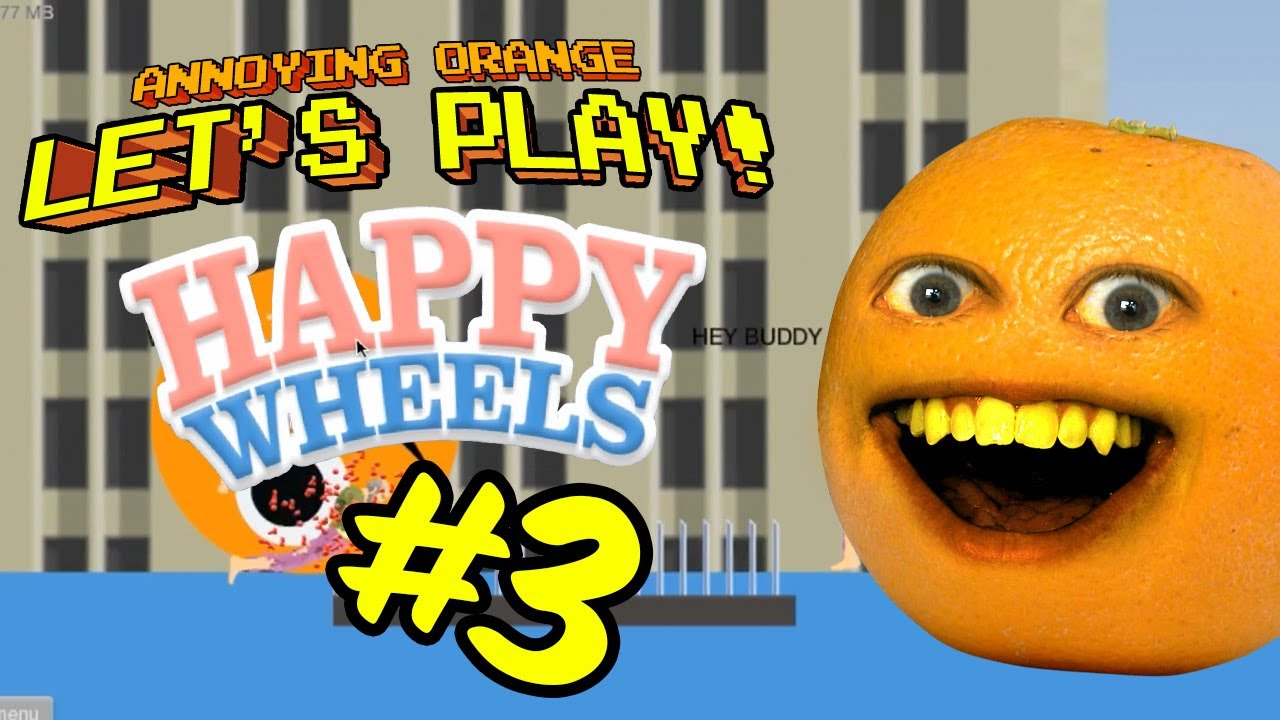 Annoying orange let 39 s play happy wheels 3 slappy wheels - Let s play happy wheels ...