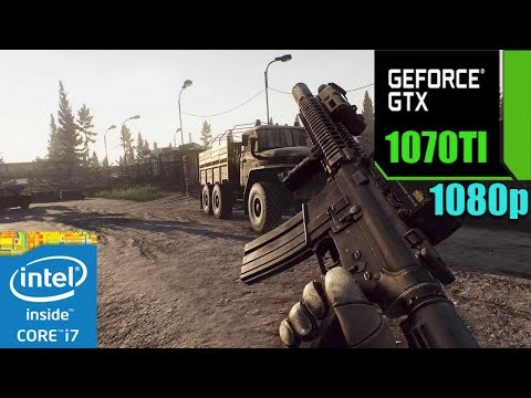 Escape from Tarkov ON GTX 1070 TI 8GB | Various Settings| i7 | 1080p