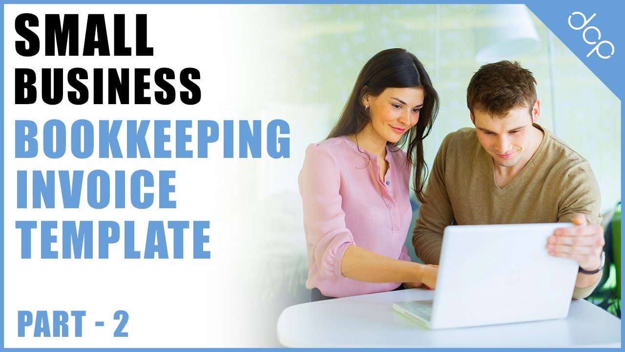 Bookkeeping For Small Business Tutorial Part 2 Invoice