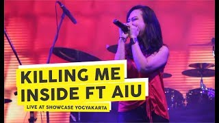 [HD] Killing Me Inside Ft AIU - Fake (Live at Showcase Februari 2018, Yogyakarta)