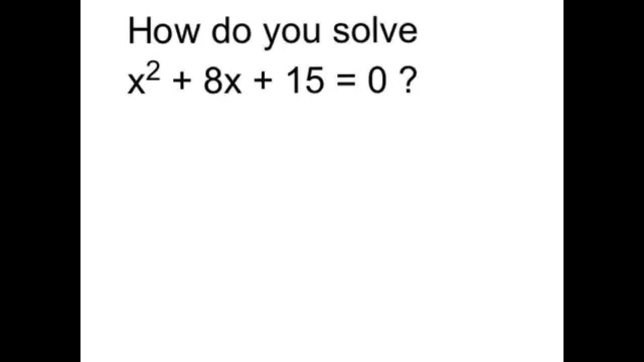 Solve X^2 + 8x + 15 = 0