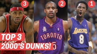 Top 3 Dunks Every Year From The 2000s! (2000-2009)