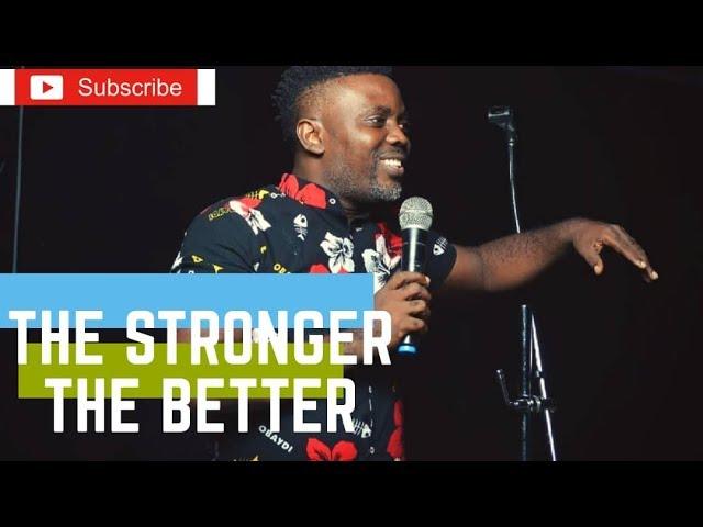 The stronger the better prt1