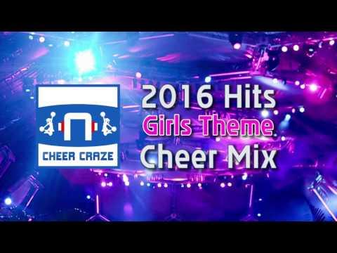 Hits of 2016 Cheer Remix (Girls Theme) - 2:30