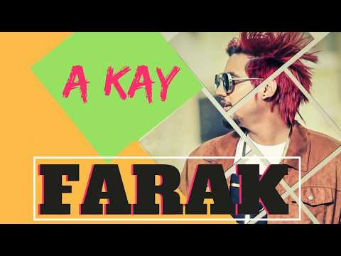 Farak-  A kay feat snappy - Latest punjabi Song 2017