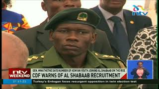 Chief of Defence Forces warns on rising numbers of Kenyans joining Al Shabaab