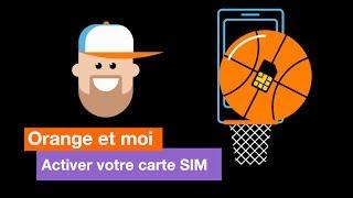 Orange et moi - Activer votre carte SIM - Orange