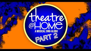 Theatre@Home: A Musical Sing-Along Part 2