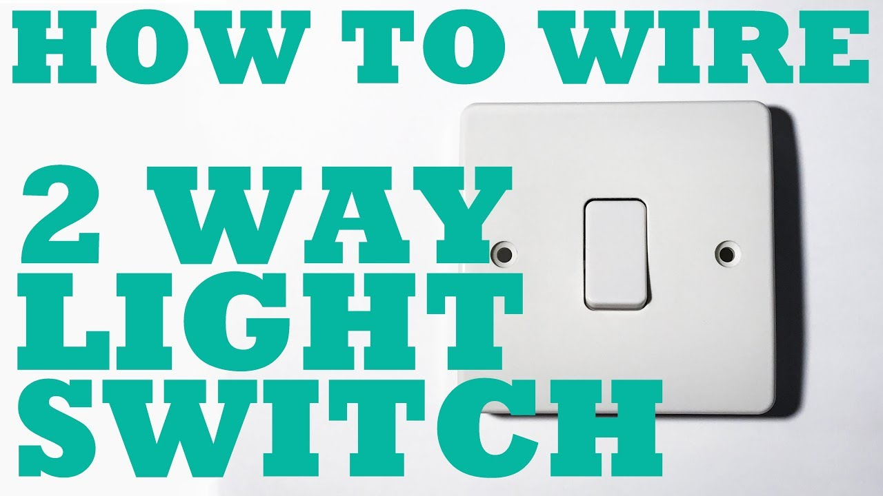 2 (Two) Way Light Switch, how to install and wire. - YouTube