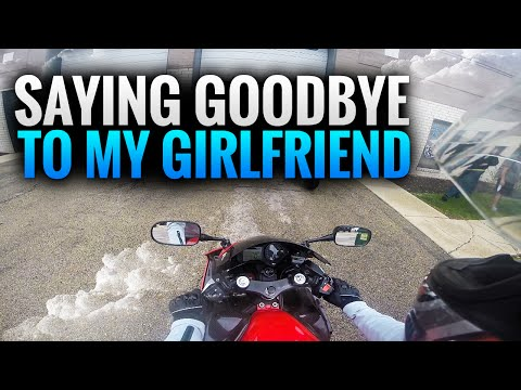 SAYING GOODBYE TO MY GIRLFRIEND