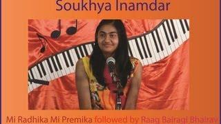 Soukhya Inamdar- Mi Radhika and Bairagi Bhairav