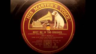 Meet me in the Cowshed, Ray Noble and his new Mayfair Orchestra