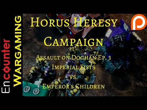 30k Campaign - Horus Heresy Battle Report - The Assault On Doghan Episode 3
