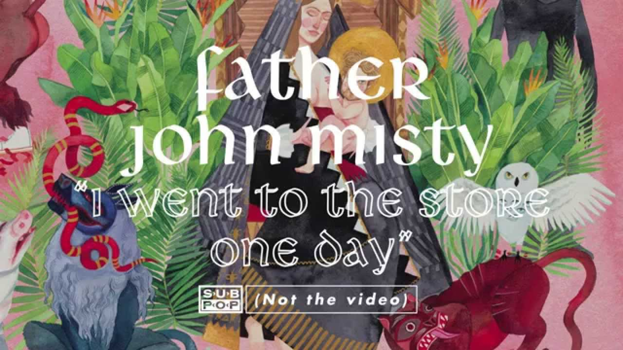 father-john-misty-i-went-to-the-store-one-day-full-album-stream-track-11-of-11-sub-pop