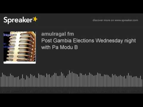 Post Gambia Elections Wednesday night with Pa Modu B (part 3 of 3)