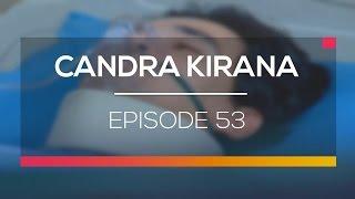 Candra Kirana - Episode 53