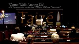 Come Walk Among Us - O Come O Come Emmanuel - Advent Taize 2012