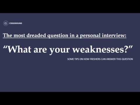 What Are Your Weaknesses? - Some Tips On Answering This Dreaded Interview Question
