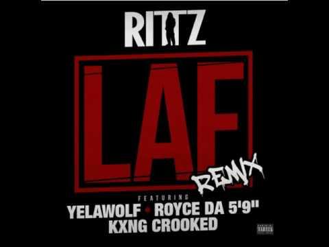 L.A.F. ( REMIX) Rittz Ft: Yella Wolf,Royce Tha 5'9, Kxng Crooked