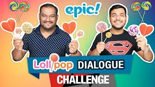 EPIC LOLLIPOP DIALOGUE CHALLENGE | Eating Challenge | Food Eating Competition | Food Challenge