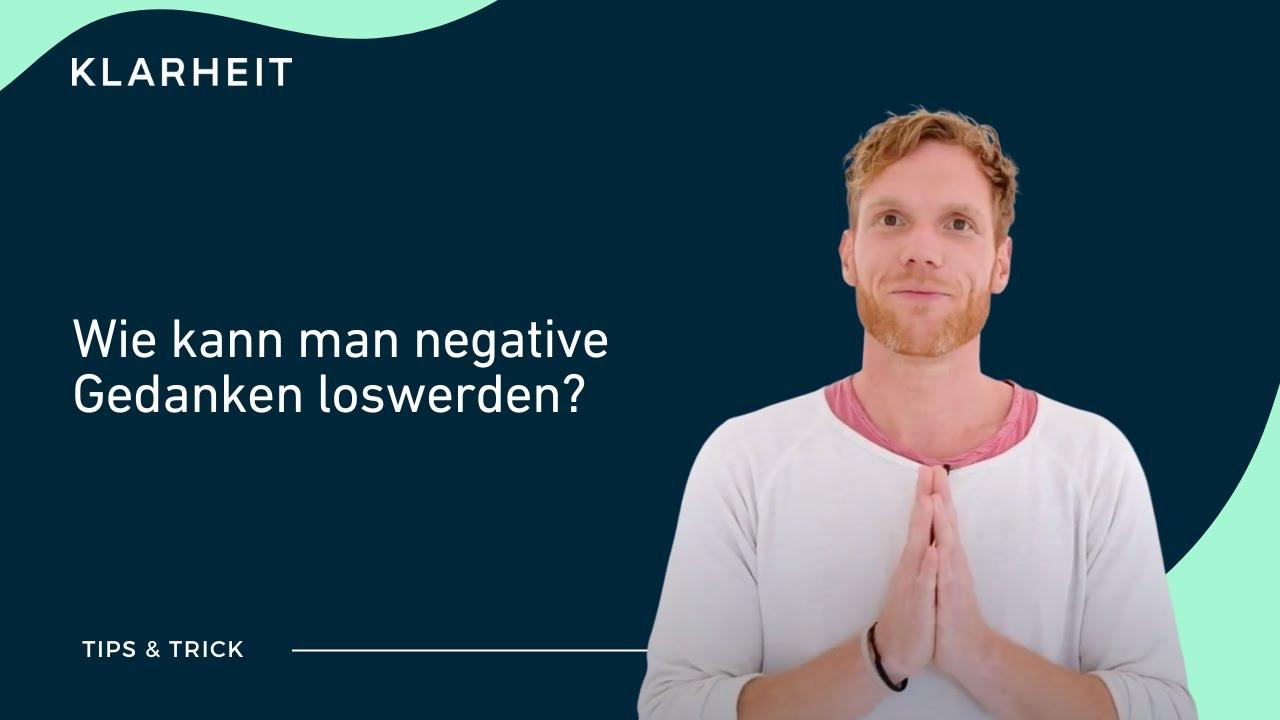 Wie kann man negative Gedanken loswerden? - YouTube