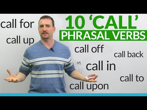 10 Phrasal Verbs with CALL: call for, call up, call in, call upon...