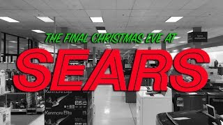 THE LAST CHRISTMAS EVE AT SEARS ***Quiet & Creepy***