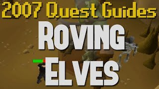 Runescape 2007 Quest Guides: Roving Elves(Quest requirements and rewards are below, thanks for watching! Required Skills: Ability to defeat a level 84 Moss Giant without weapons or Prayer Quests: ..., 2014-05-16T18:07:14.000Z)