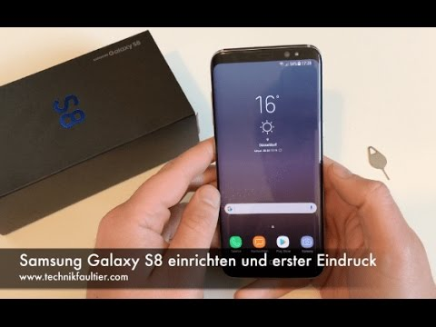 samsung galaxy s8 einrichten und erster eindruck youtube. Black Bedroom Furniture Sets. Home Design Ideas