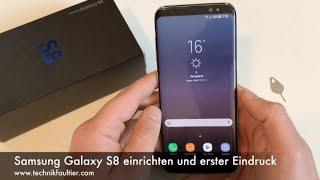 Samsung Galaxy S8 einrichten und erster Eindruck