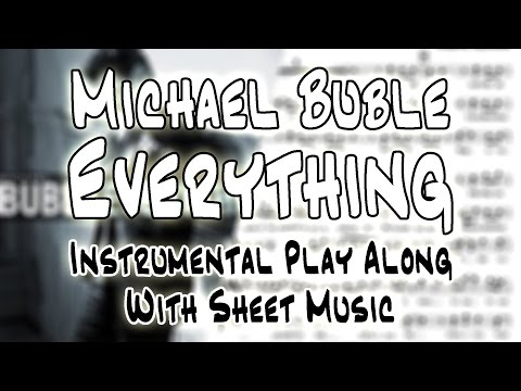 Michael Bublé - Everything (Saxophone Sheet Music + Play Along)
