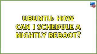 Ubuntu: How can I schedule a nightly reboot?