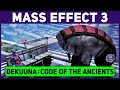 Mass Effect 3 - Dekuuna: Code of the Ancients