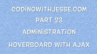Hoverboard with Ajax - #23 - CodingWithJesse.com