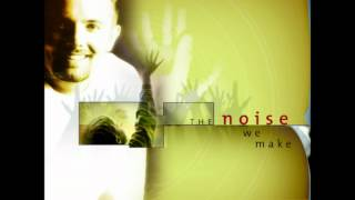Watch Chris Tomlin The Noise We Make video