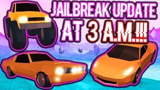 PLAYING THE NEW ROBLOX JAILBREAK UPDATE LATE NIGHT!!! (Monster Truck, Shelby Mustang & Ferrari)