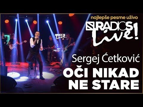 Sergej Cetkovic -  Oci nikad ne stare RADIO S LIVE