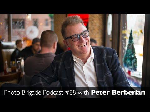 Peter Berberian - Branding Yourself as a Photographer - Photo Brigade Podcast #88