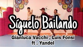 Sigamos Bailando - Gianluca Vacchi, Luis Fonsi Ft. Yandel Coreografia #zumba