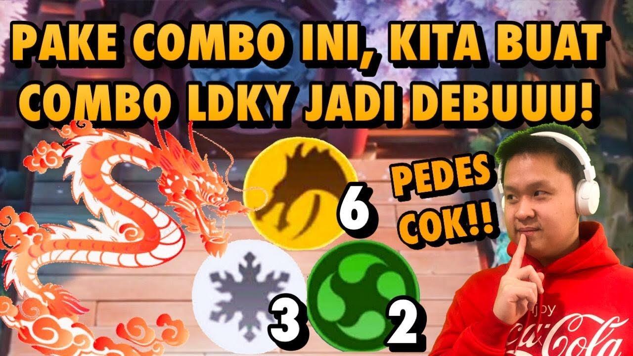 COMBO LDKY LAGI OP?!? BIKIN JADI DEBU PAKE COMBO INI !!