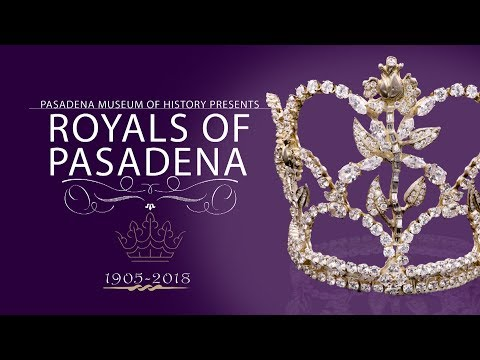 Royals of Pasadena: Pasadena Museum of History Exhibition