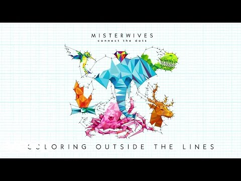 MisterWives - Coloring Outside The Lines (Audio)