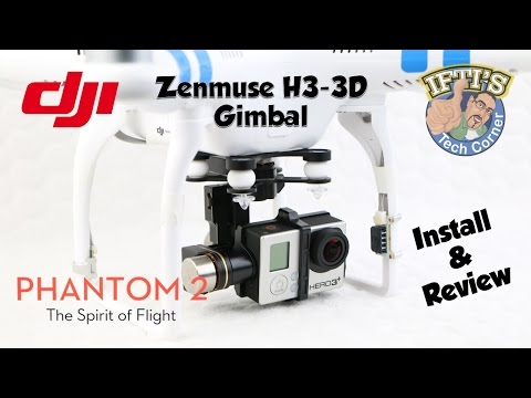 #5: DJI Phantom 2 - H3-3D Gimbal Installation Guide & Review