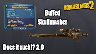 Borderlands 2: Buffed Skullmasher- How strong is it?!