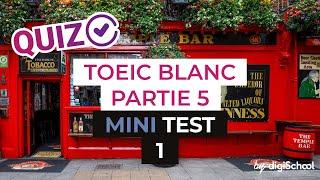 TOEIC BLANC : Partie 5 - Mini test 1 - digiSchool