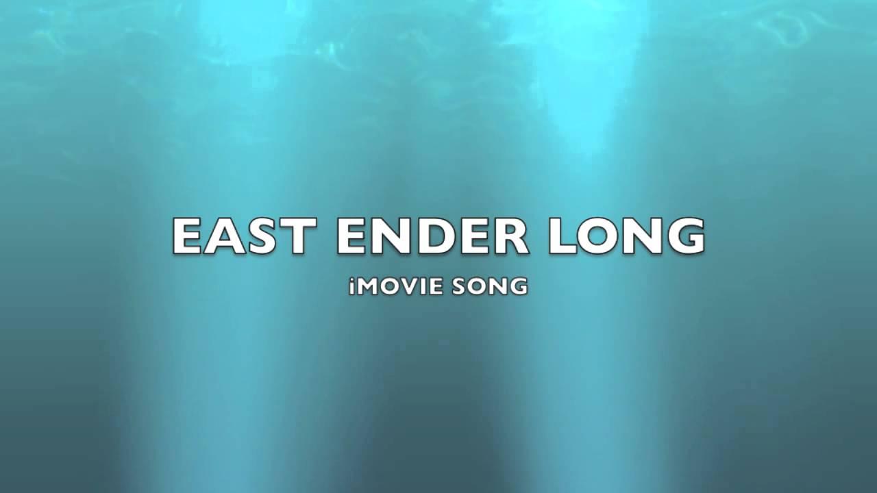 East Ender Long | iMovie Song-Music