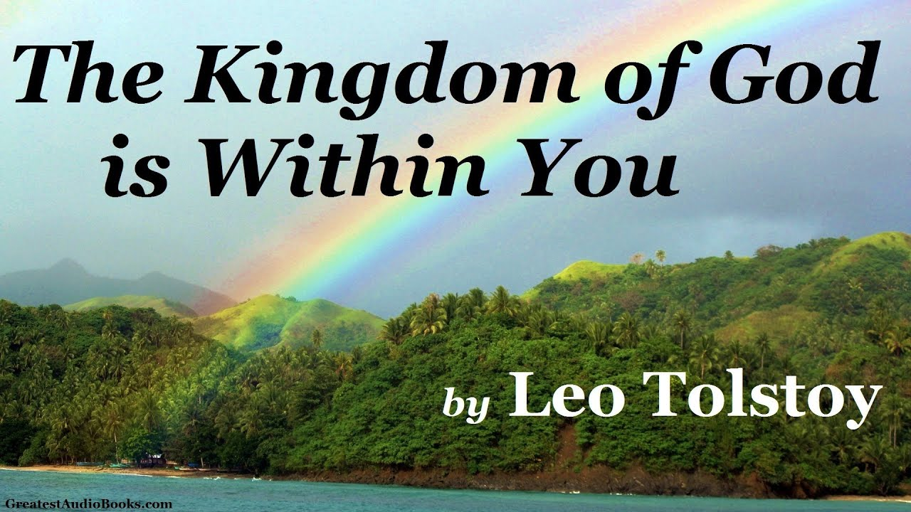 The Kingdom of God Is Within You by Leo Tolstoy Pt. 1 - FULL AudioBook ...
