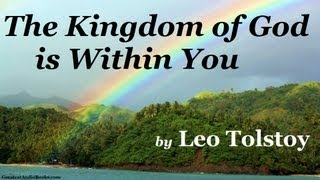 The Kingdom of God Is Within You by Leo Tolstoy Pt. 1 - FULL AudioBook | Greatest Audio Books